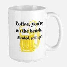 Coffee, you're on the bench. Alcohol, suit up! Mug