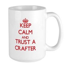 Keep Calm and Trust a Crafter Mugs