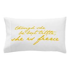 She is Fierce Shakespeare Pillow Case
