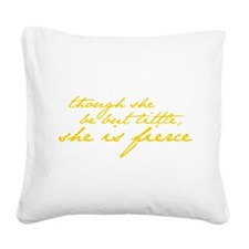 She is Fierce Shakespeare Square Canvas Pillow