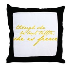 She is Fierce Shakespeare Throw Pillow