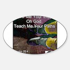 Teach Me Your Paths Decal