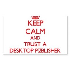 Keep Calm and Trust a Desktop Publisher Decal