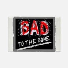 Bad To The Bone Magnets