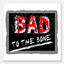 "Bad To The Bone Square Car Magnet 3"" x 3"""
