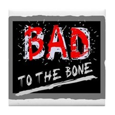 Bad To The Bone Tile Coaster