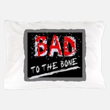 Bad To The Bone Pillow Case
