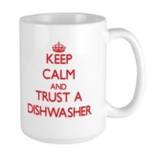Keep Calm and Trust a Dishwasher Mugs
