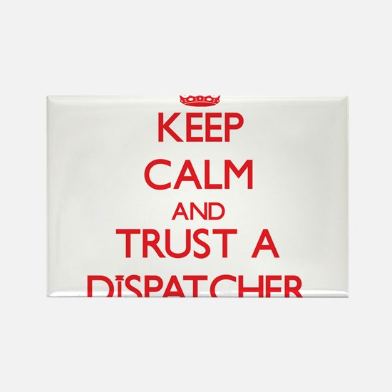 Keep Calm and Trust a Dispatcher Magnets