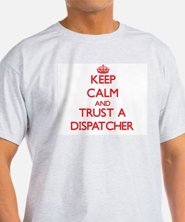 Keep Calm and Trust a Dispatcher T-Shirt