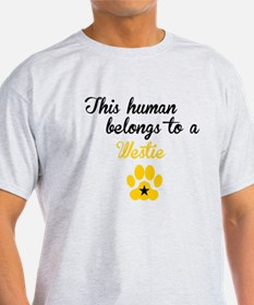 This Human Belongs To A Westie T-Shirt