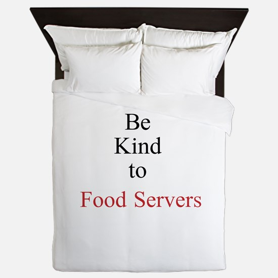 Be Kind to Food Servers Month Queen Duvet
