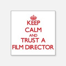Keep Calm and Trust a Film Director Sticker
