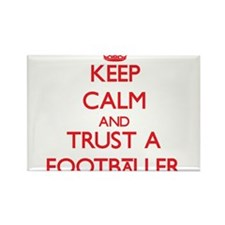 Keep Calm and Trust a Footballer Magnets