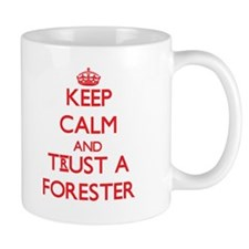 Keep Calm and Trust a Forester Mugs