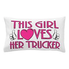 This Girl Loves Her Trucker Pillow Case