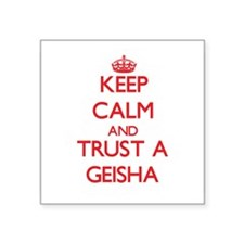 Keep Calm and Trust a Geisha Sticker