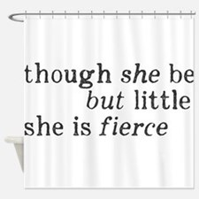 She is Fierce Shakespeare Shower Curtain