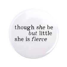 "She is Fierce Shakespeare 3.5"" Button (100 pack)"
