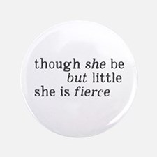 """She is Fierce Shakespeare 3.5"""" Button"""