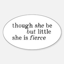 She is Fierce Shakespeare Sticker (Oval)