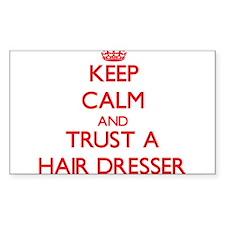 Keep Calm and Trust a Hair Dresser Decal