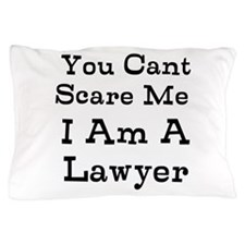 You Cant Scare Me I Am A Lawyer Pillow Case