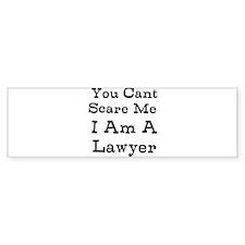 You Cant Scare Me I Am A Lawyer Bumper Bumper Sticker