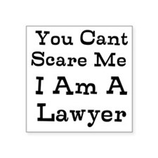You Cant Scare Me I Am A Lawyer Sticker