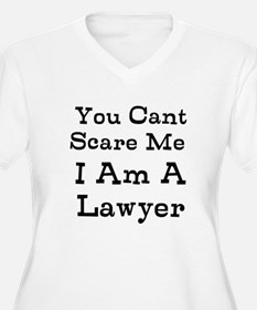 You Cant Scare Me I Am A Lawyer Plus Size T-Shirt