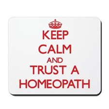 Keep Calm and Trust a Homeopath Mousepad