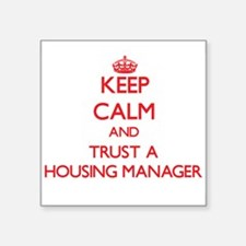 Keep Calm and Trust a Housing Manager Sticker