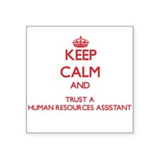 Keep Calm and Trust a Human Resources Assistant St