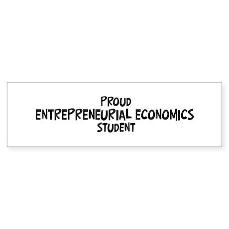 entrepreneurial economics stu Bumper Sticker