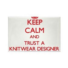 Keep Calm and Trust a Knitwear Designer Magnets