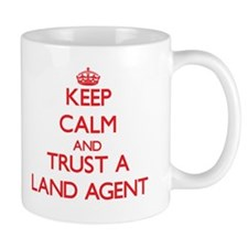 Keep Calm and Trust a Land Agent Mugs