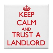 Keep Calm and Trust a Landlord Tile Coaster