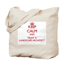 Keep Calm and Trust a Landscape Architect Tote Bag