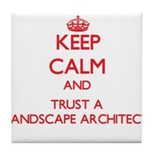 Keep Calm and Trust a Landscape Architect Tile Coa