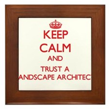 Keep Calm and Trust a Landscape Architect Framed T