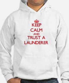 Keep Calm and Trust a Launderer Hoodie