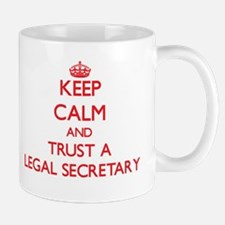 Keep Calm and Trust a Legal Secretary Mugs