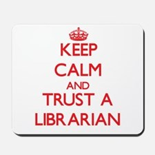 Keep Calm and Trust a Librarian Mousepad