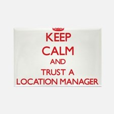 Keep Calm and Trust a Location Manager Magnets