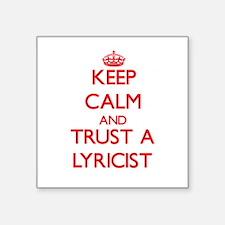 Keep Calm and Trust a Lyricist Sticker