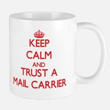 Keep Calm and Trust a Mail Carrier Mugs