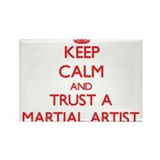 Keep Calm and Trust a Martial Artist Magnets