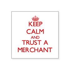 Keep Calm and Trust a Merchant Sticker