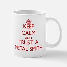 Keep Calm and Trust a Metal Smith Mugs