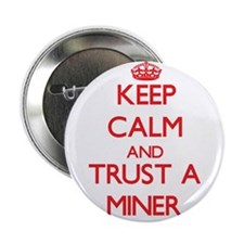 "Keep Calm and Trust a Miner 2.25"" Button"